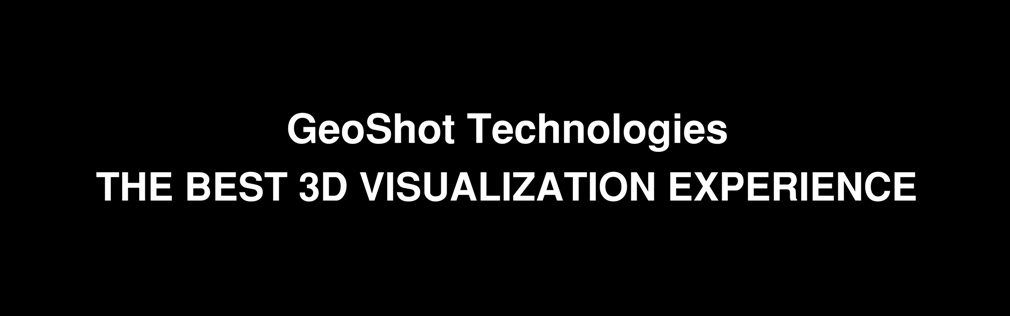 GEOSHOT TECHNOLOGIES THE BEST 3D VISUALIZATION EXPERIENCE